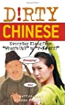 Dirty Chinese: Everyday Slang from (D...