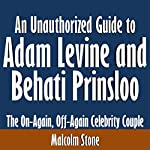 An Unauthorized Guide to Adam Levine and Behati Prinsloo: The On-Again, Off-Again Celebrity Couple   Malcolm Stone