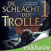 Die Schlacht der Trolle 1 | Christoph Hardebusch
