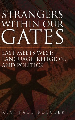 Strangers Within Our Gates: East Meets West: Language, Religion, and Politics