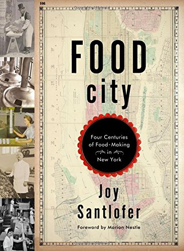 Food City: Four Centuries of Food-Making in New York (The New York Four compare prices)