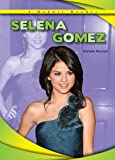 Selena Gomez (A Robbie Reader) (Robbie Reader Contemporary Biographies)