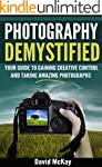Photography Demystified: Your Guide t...