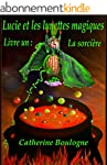 LUCIE ET LES LUNETTES MAGIQUES: LA SO...