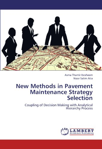 New Methods in Pavement Maintenance Strategy Selection: Coupling of Decision Making with Analytical Hierarchy Process