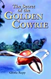 Secret of the Golden Cowrie (0890844593) by Gloria Repp