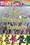 Bird's Eye View: The Grateful Dead