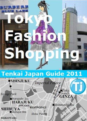Tokyo Fashion Shopping 2011 (Tenkai Japan Guide)