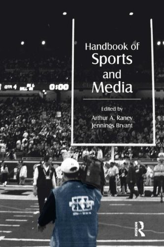 Handbook of Sports and Media (Lea's Communication Series)