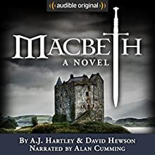 Macbeth: A Novel Audiobook by A. J. Hartley, David Hewson Narrated by Alan Cumming