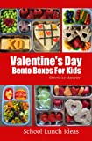 Valentines Day Bento Boxes For Kids (School Lunch Ideas)