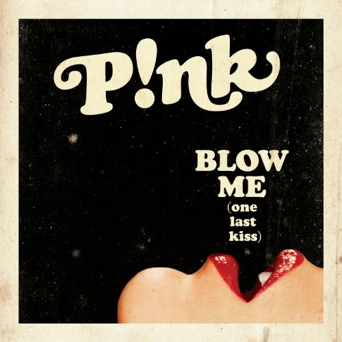 Pink - Blow Me - Zortam Music