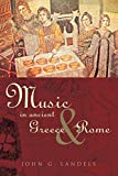 Music in Ancient Greece and Rome (0415248434) by Landels, John G