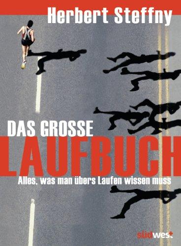 Das große Laufbuch: Vom richtigen Einstieg bis zum Marathon