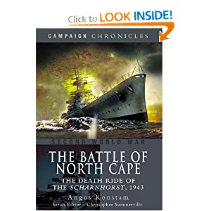 BATTLE OF NORTH CAPE, THE: The Death Ride of the Scharnhorst, 1943 (Campaign Chronicle) Angus Konstam