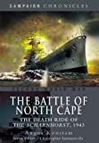 Angus Konstam The Battle of North Cape: The Death Ride of the Scharnhorst, 1943 (Campaign Chronicle)
