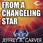 From a Changeling Star: Starstream, Book 1 (       UNABRIDGED) by Jeffrey A. Carver Narrated by MacLeod Andrews
