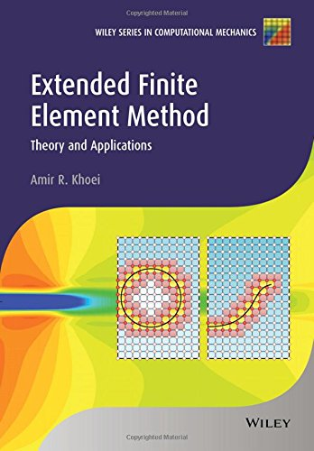 Extended Finite Element Method: Theory and Applications (Wiley Series in Computational Mechanics) PDF