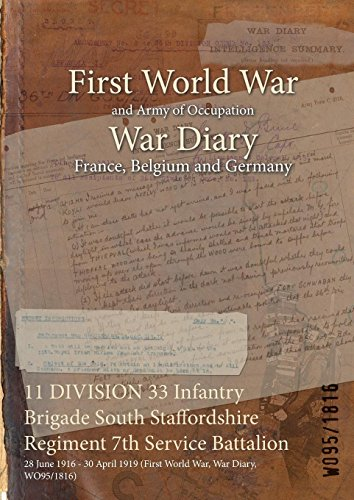 11 DIVISION 33 Infantry Brigade South Staffordshire Regiment 7th Service Battalion: 28 June 1916 - 30 April 1919 (First World War, War Diary, WO95/1816)