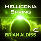 Helliconia Spring: The Helliconia Trilogy, Book 1 | [Brian Aldiss]