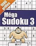 Méga sudoku 3 : 1000 grilles