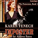 Imposter: The Protectors, Book 1 (       UNABRIDGED) by Karen Fenech Narrated by Andrea Bates