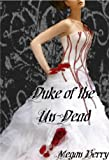 Duke of the Un-Dead
