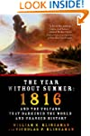 The Year Without Summer: 1816 and the...