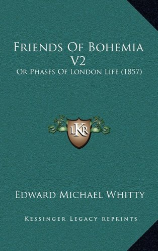 Friends of Bohemia V2: Or Phases of London Life (1857)