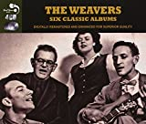 6 Classic Albums [Audio CD] The Weavers