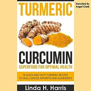 Turmeric Curcumin: Superfood for Optimal Health Audiobook