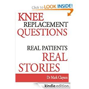 Knee Replacement Patient Stories (Knee Replacement Support Series) Mark Clayson