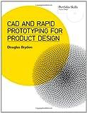 CAD and Rapid Prototyping for Product Design (Portfolio Skills)