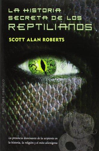 Historia secreta de los reptilianos, La (Coleccion Estudios y Documentos) (Spanish Edition)