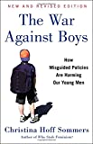 img - for The War Against Boys: How Misguided Policies are Harming Our Young Men book / textbook / text book