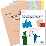 Der Eignungstest / Einstellungstest zur Ausbildung bei der Polizei: Mit den Prüfungsfragen sicher durch den Einstellungstest...