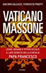 Vaticano massone. Logge, denaro e pot...