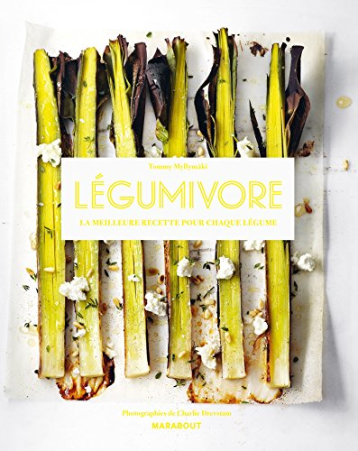 Légumivore: La meilleure recette pour chaque légume
