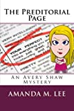 The Preditorial Page: An Avery Shaw Mystery (Volume 5)
