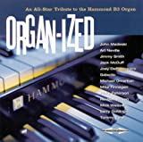 Organ-Ized: All-Star Tribute To The Hammond B3 Orga