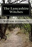 img - for The Lancashire Witches: A Romance of Pendle Forest book / textbook / text book
