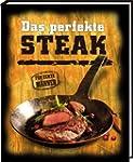 Das perfekte Steak: klassische und au...