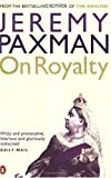 Cover of On Royalty by Jeremy Paxman 0141012226