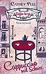 Cappuccino mit Schuss (Liebesroman au...