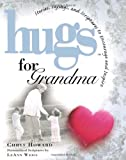 Hugs for Grandma: Stories, Sayings, and Scriptures to Encourage and Inspire (Hugs Series)