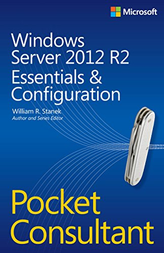 William R. Stanek - Windows Server 2012 R2 Pocket Consultant: Essentials & Configuration ebook