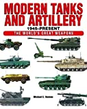 Modern Tanks and Artillery 1945–Present (The World's Great Weapons)