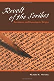 Revolt of the Scribes: Resistance and Apocalyptic Origins (0800662962) by Richard A. Horsley