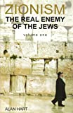 Zionism: v. 1: The Real Enemy of the Jews