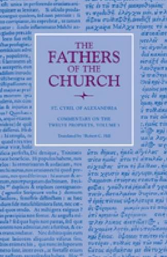 Commentary on the Twelve Prophets, Volume 3 (Fathers Of The Chrch), Cyril of Alexandria